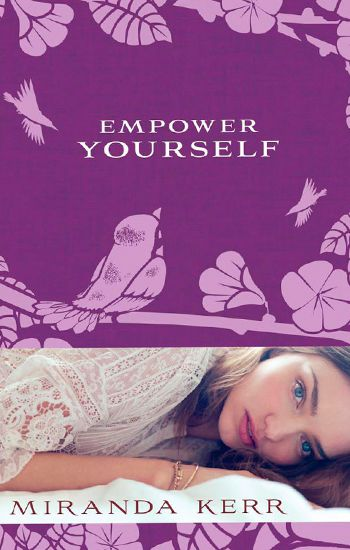 Miranda Kerr: 'Empower your self'